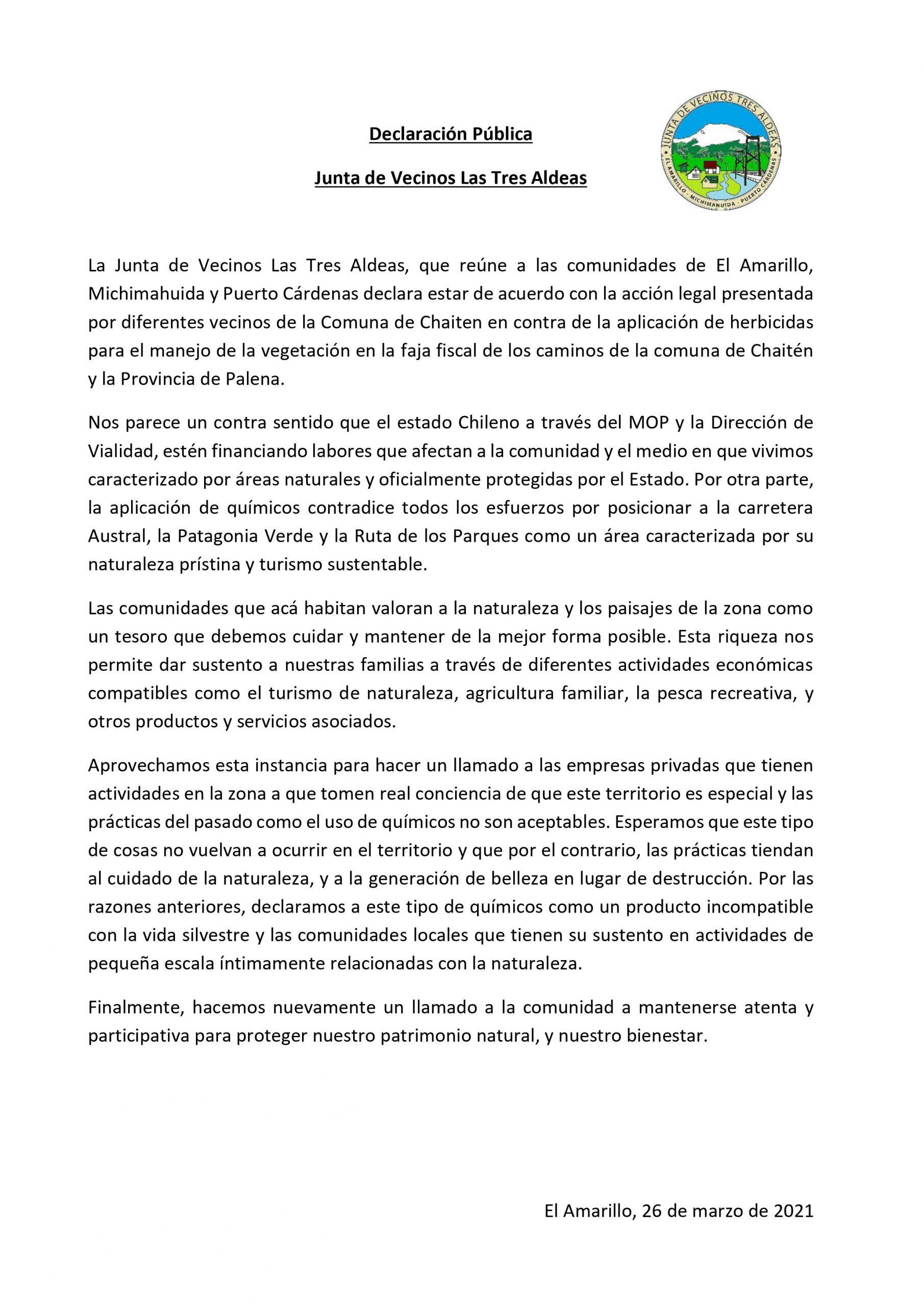La Junta de Vecinos Las Tres Aldeas, que reúne a las comunidades de El Amarillo, Michimahuida y Puerto Cárdenas declara estar de acuerdo con la acción legal presentada por diferentes vecinos de la Comuna de Chaiten